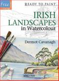 Irish Landscapes in Watercolour, Dermot Cavanagh, 1844489760