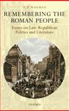 Remembering the Roman People : Essays on Late-Republican Politics and Literature, Wiseman, T. P., 0199239762