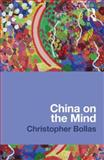 China on the Mind, Christopher Bollas, 0415669766