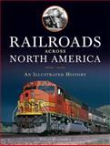 Railroads Across North America, Claude A. Wiatrowski, 0760329761