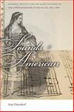 Sounds American : National Identity and the Music Cultures of the Lower Mississippi River Valley, 1800-1860, Ostendorf, Ann, 0820339768