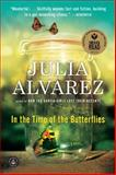 In the Time of the Butterflies, Julia Alvarez, 1565129768