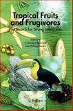 Tropical Fruits and Frugivores : The Search for Strong Interactors, , 9048169763