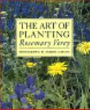 Art of Planting, Rosemary Verey, 0316899763