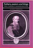 Fathers, Pastors and Kings : Visions of Episcopacy in Seventeenth-Century France, Forrestal, Alison, 0719069769