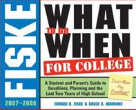 Fiske What to Do When for College, Edward B. Fiske and Bruce G. Hammond, 1402209762