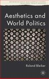 Aesthetics and World Politics, Bleiker, Roland, 1403989761