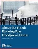 Above the Flood: Elevating Your Floodprone House (FEMA 347 / May 2000), U. S. Department Security and Federal Emergency Agency, 1482339765