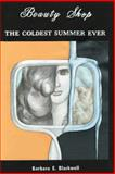 Beauty-Shop the Coldest Summer Ever, Barbara E. Blackwell, 1491869763