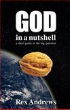 God in a Nutshell, Rex Andrews, 1494459760