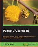 Puppet 3 Cookbook, John Arundel, 1782169768