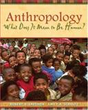 Anthropology : What Does It Mean to Be Human?, Lavenda, Robert H. and Schultz, Emily A., 0195189760