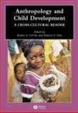 Anthropology and Child Development : A Cross-Cultural Reader, , 0631229760