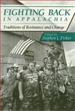 Fighting Back in Appalachia : Traditions of Resistance and Change, Fisher, Stephen, 0877229767