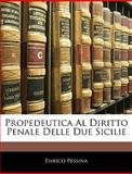 Propedeutica Al Diritto Penale Delle Due Sicilie, Enrico Pessina, 1145109764