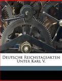 Deutsche Reichstagsakten Unter Karl V, August Kluckhohn, 1149859768