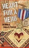 Heart for a Hero, Ed Ditto and Laura D. Patrick, 1574329766