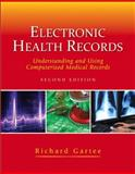 Electronic Health Records : Understanding and Using Computerized Medical Records, Gartee, Richard, 0132499762