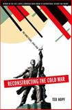 Reconstructing the Cold War : The Early Years, 1945-1958, Hopf, Ted, 0199379769