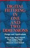 Digital Filtering in One and Two Dimensions : Design and Applications, King, R. and Ahmadi, M., 0306429764