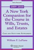 New York Companion for Course in Wills Trusts Estates 09-10, LaPiana, William P., 0735579768