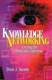 Knowledge Networking : Creating the Collaborative Enterprise, Skyrme, David, 0750639768