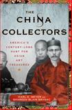 The China Collectors, Karl E. Meyer and Shareen Blair Brysac, 1137279761