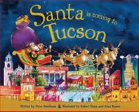 Santa Is Coming to Tucson, Steve Smallman, 1402289766