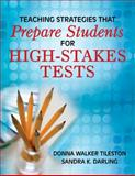 Teaching Strategies That Prepare Students for High-Stakes Tests, Tileston, Donna Walker and Darling, Sandra K., 1412949769