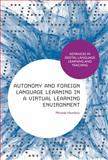 Autonomy and Foreign Language Learning in a Virtual Learning Environment, Hamilton, Miranda, 1472589769