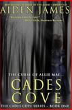Cades Cove: the Curse of Allie Mae, Aiden James, 1479209767
