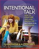Intentional Talk : How to Structure and Lead Productive Mathematical Discussions, Kazemi, Elham and Hintz, Allison, 1571109765