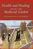 Health and Healing from the Medieval Garden, , 1843839768