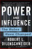 Power and Influence : The Rules Have Changed, Dilenschneider, Robert L., 0071489762