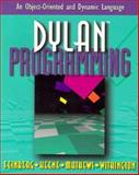 Dylan Programming : An Introduction to This Object Oriented and Dynamic Language, Feinberg, Neal, 0201479761