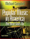 Popular Music in America : The Beat Goes On, Michael Campbell, 0840029764