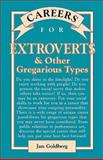 Careers for Extroverts and Other Gregarious Types, Goldberg, Jan, 0844229768