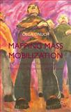 Mapping Mass-Mobilization : Understanding Revolutionary Moments in Argentina (2001) and Ukraine (2004), Onuch, Olga, 1137409762