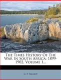 The Times History of the War in South Afric, G. P. Tallboy, 1278469761