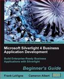 Microsoft Silverlight 4 Business Application Development, Frank LaVigne and C. Albert, 1847199763