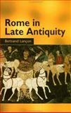 Rome in Late Antiquity, Bertrand Lancon, 0415929768