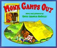 Monk Camps Out, Emily Arnold McCully, 0439099765