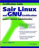 Sair Linux and GNU Certification Level I, System Administration, Tobin Maginnis, 0471369764