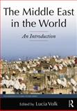 The Middle East in the World : An Introduction, Lucia Volk, 0765639769
