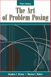 The Art of Problem Posing, Brown, Stephen I. and Walter, Marion I., 0805849769