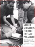 Street Scenarios for the EMT and Paramedic, Braunworth, Brent and Howe, Albert L., 0893039764