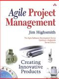 Agile Project Management : Creating Innovative Products, Highsmith, Jim and Highsmith, James A., 0321219775