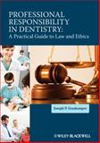 Professional Responsibility in Dentistry : A Practical Guide to Law and Ethics, Graskemper, Joseph P., 0470959770