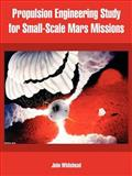 Propulsion Engineering Study for Small-Scale Mars Missions, Whitehead, John, 1410219771