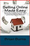 Selling Online Made Easy, Brian Burns, 1449549772